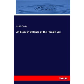 Drake, Judith An Essay in Defence of the Female Sex