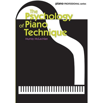 McLachlan, Murray The Psychology of Piano Technique