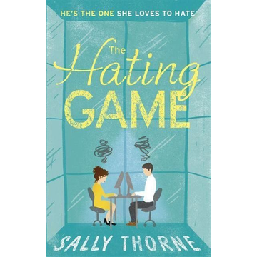 Thorne, Sally Hachette UK The Hating Game: 'Warm, witty and wise' The Daily Mail book English Paperback 384 pages