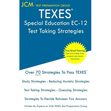 Test Preparation Group, Jcm-Texes TEXES Special Education EC-12 - Test Taking Strategies