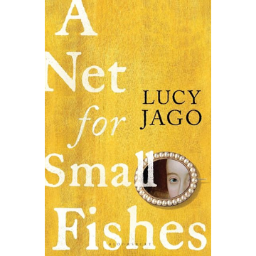 Jago, Lucy A Net for Small Fishes