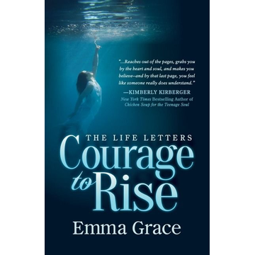 Grace, Emma Life Letters, Courage to Rise