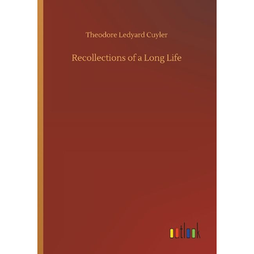 Cuyler, Theodore Ledyard Recollections of a Long Life