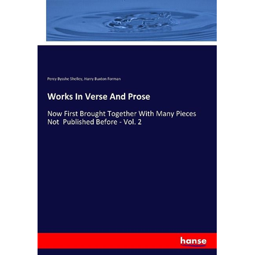 Shelley, Percy Bysshe Works In Verse And Prose