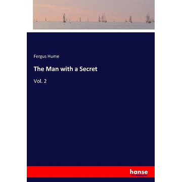 Hume, Fergus The Man with a Secret