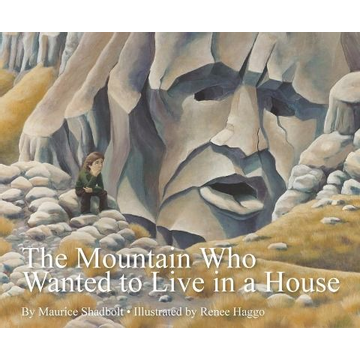 Shadbolt, Maurice The Mountain Who Wanted to Live in a House