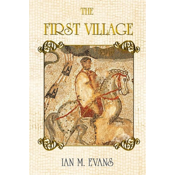 Evans, Ian M. The First Village