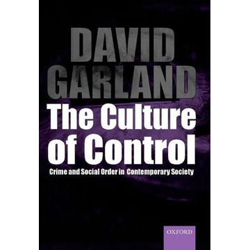 Garland, David (School of Law and Department of Sociology, School of Law and Department of Sociology, New York University) ISBN The Culture of Control ( Crime and Social Order in Contemporary Society ) book English Hardcover 328 pages
