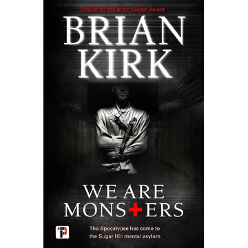 Kirk, Brian We Are Monsters