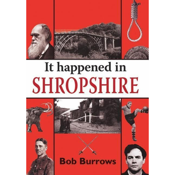 Burrows, Bob It Happened in Shropshire