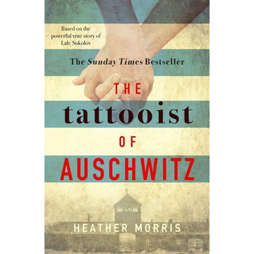 Morris, Heather The Tattooist of Auschwitz