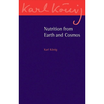 Koenig, Karl Nutrition from Earth and Cosmos