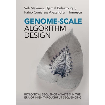 Mäkinen, Veli Genome-Scale Algorithm Design: Biological Sequence Analysis in the Era of High-Throughput Sequencing