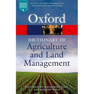 Manley, Will (Royal Agricultural University) A Dictionary of Agriculture and Land Management