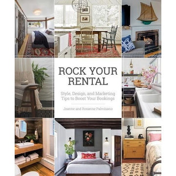 Palmisano, Joanne Rock Your Rental: Style, Design, and Marketing Tips to Boost Your Bookings