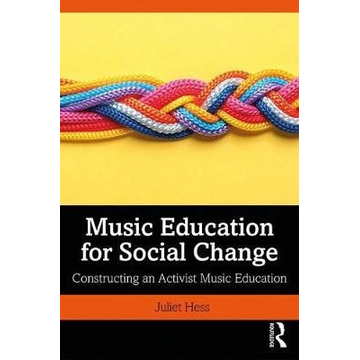 Hess, Juliet (Michigan State University, USA) Music Education for Social Change