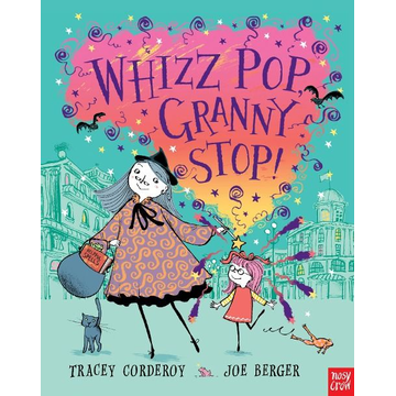 Corderoy, Tracey Allen & Unwin Whizz, Pop, Granny Stop! book English Paperback 32 pages