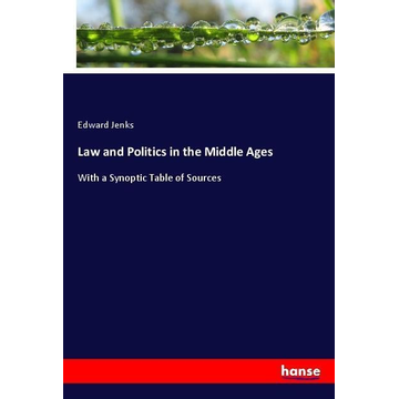 Jenks, Edward Law and Politics in the Middle Ages