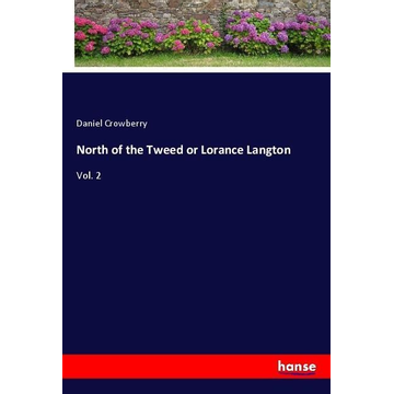 Crowberry, Daniel North of the Tweed or Lorance Langton