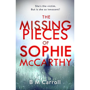 Carroll, B M The Missing Pieces of Sophie McCarthy