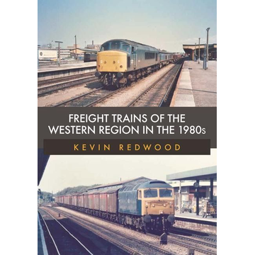 Redwood, Kevin Freight Trains of the Western Region in the 1980s