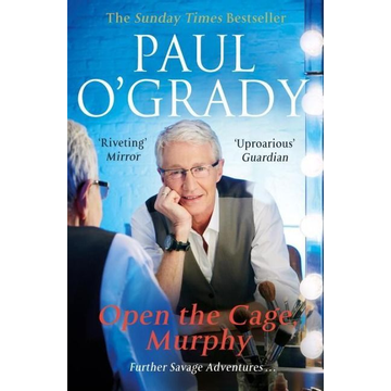 O'Grady, Paul Open the Cage, Murphy!