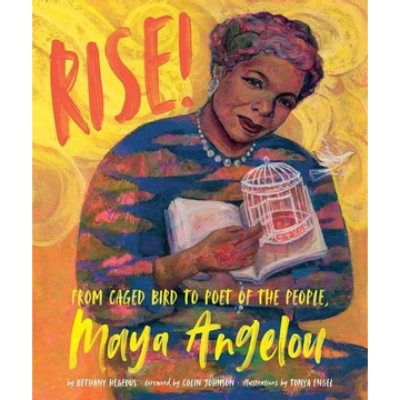 Hegedus, Bethany Rise!: From Caged Bird to Poet of the People, Maya Angelou