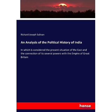Sulivan, Richard Joseph An Analysis of the Political History of India