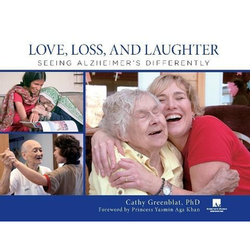 Greenblat, Cathy Love, Loss, and Laughter: Seeing Alzheimer's Differently