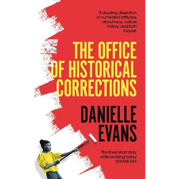 Evans, Danielle The Office of Historical Corrections