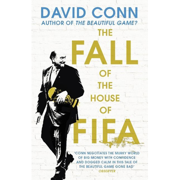 Conn, David The Fall of the House of Fifa