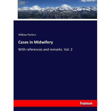 Perfect, William Cases in Midwifery