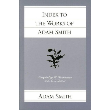 Smith, Adam Index to the Works of Adam Smith