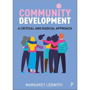 Ledwith, Margaret (Youth and Community Development, School of Applied Social Science, University of Cumbria) Community Development