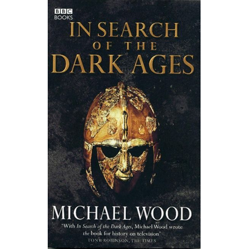 Wood, Michael In Search of the Dark Ages