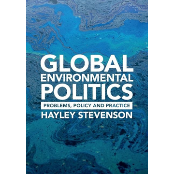 Stevenson, Hayley Global Environmental Politics