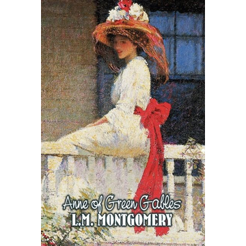 Montgomery, Lucy Maud Anne of Green Gables by L. M. Montgomery, Fiction, Classics, Family, Girls & Women