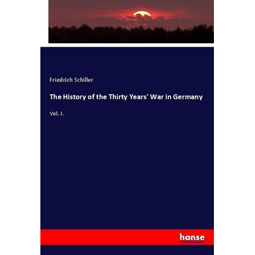 Schiller, Friedrich The History of the Thirty Years' War in Germany