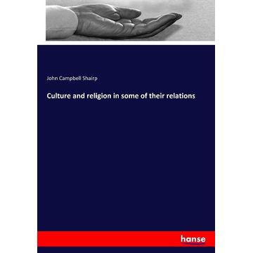 Shairp, John Campbell Culture and religion in some of their relations