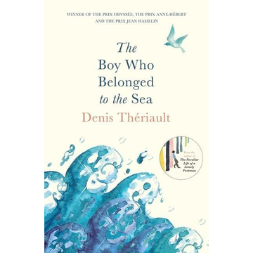 Theriault, Denis The Boy Who Belonged to the Sea