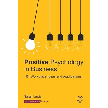 Lewis, Sarah Positive Psychology in Business