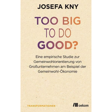 Kny, Josefa Too big to do good?