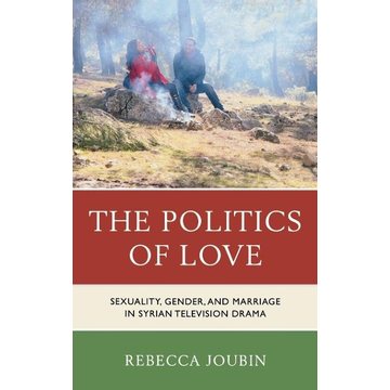 Joubin, Rebecca The Politics of Love