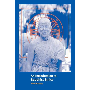 Harvey, Peter An Introduction to Buddhist Ethics