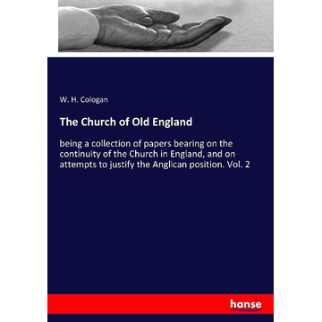 Cologan, W. H. The Church of Old England