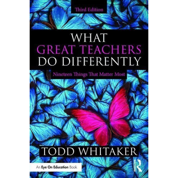 Whitaker, Todd (Indiana State University, USA) What Great Teachers Do Differently