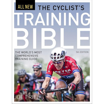 Friel, Joe The Cyclist's Training Bible: The World's Most Comprehensive Training Guide