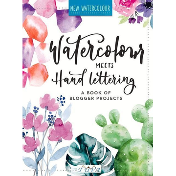 Stapff Mädchenkunst, Christin Watercolor Meets Handlettering: The Project Book of Pretty Watercolor with Handlettering