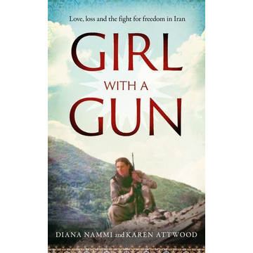 Nammi, Diana Girl with a Gun: Love, Loss and the Fight for Freedom in Iran