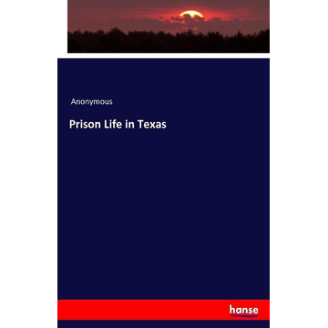 Anonymous Prison Life in Texas